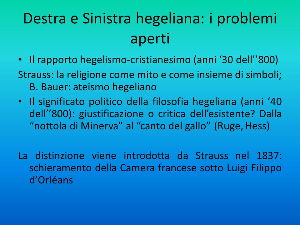 Destra e Sinistra hegeliana: i problemi aperti Il rapporto hegelismo-cristianesimo (anni 30 dell800) Strauss: la religione come mito e come insieme di simboli; B.