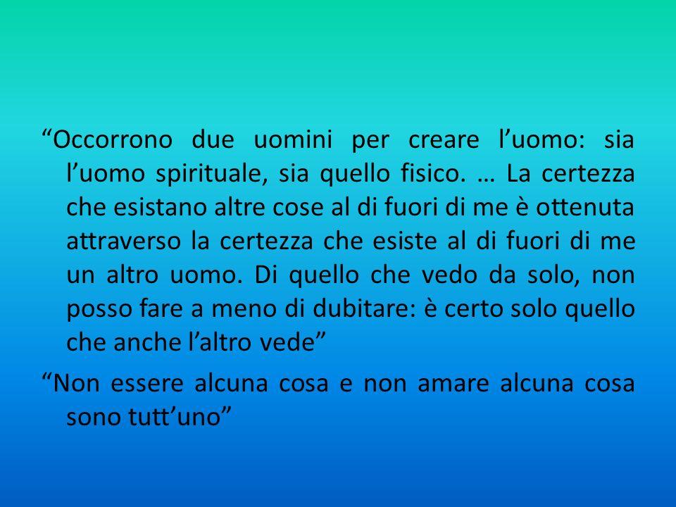 Occorrono due uomini per creare luomo: sia luomo spirituale, sia quello fisico.
