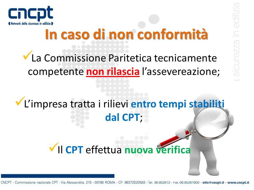 In caso di non conformità La Commissione Paritetica tecnicamente competente non rilascia lassevereazione; Limpresa tratta i rilievi entro tempi stabil
