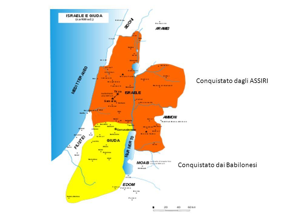 Conquistato dagli ASSIRI Conquistato dai Babilonesi