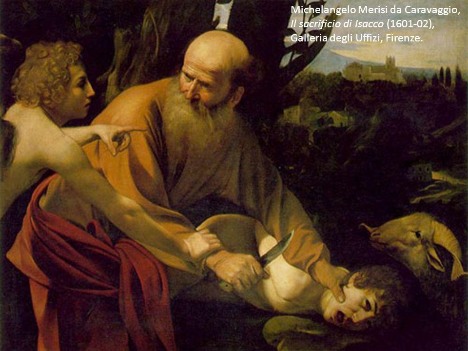 Michelangelo Merisi da Caravaggio, Il sacrificio di Isacco (1601-02), Galleria degli Uffizi, Firenze.