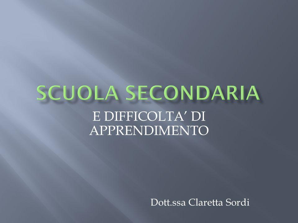 E DIFFICOLTA DI APPRENDIMENTO Dott.ssa Claretta Sordi