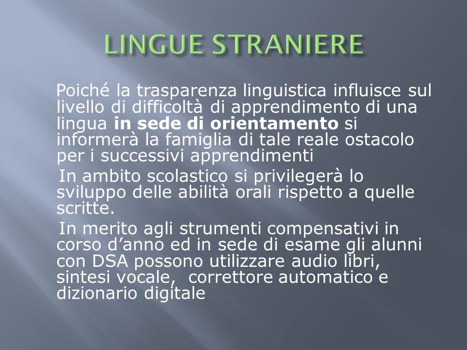 Poiché la trasparenza linguistica influisce sul livello di difficoltà di apprendimento di una lingua in sede di orientamento si informerà la famiglia