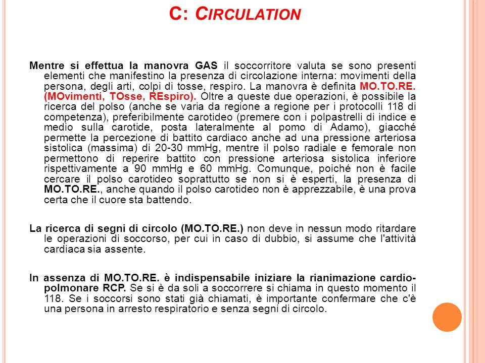 C: C IRCULATION Mentre si effettua la manovra GAS il soccorritore valuta se sono presenti elementi che manifestino la presenza di circolazione interna