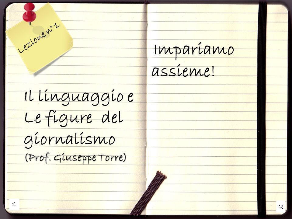 1 2 Lezione n° 1 Il linguaggio e Le figure del giornalismo (Prof.