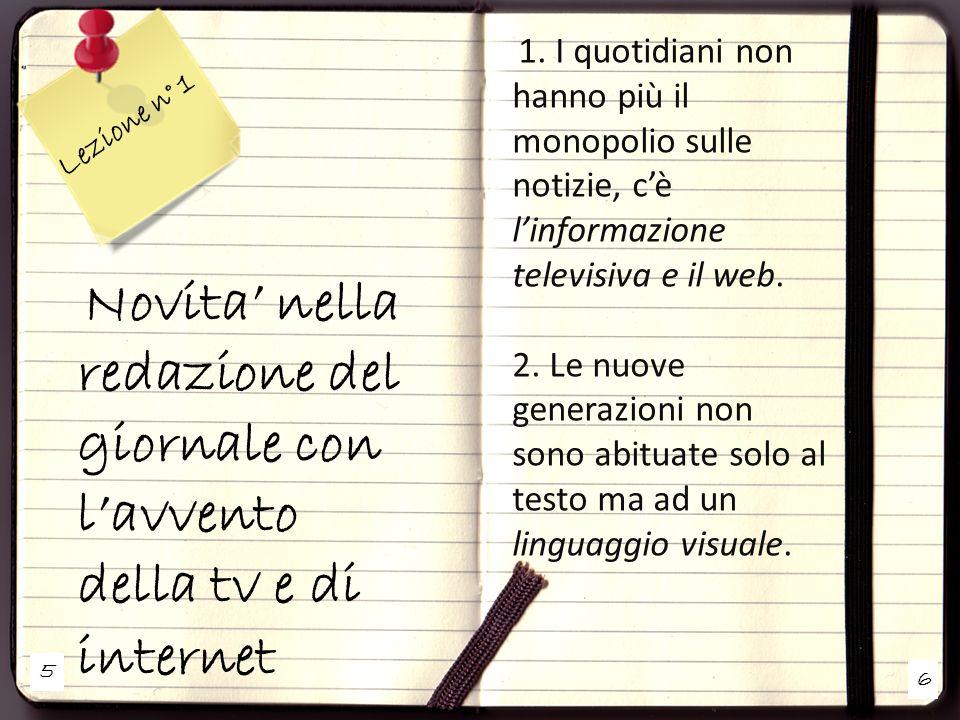 5 6 Lezione n° 1 Novita nella redazione del giornale con lavvento della tv e di internet 1.