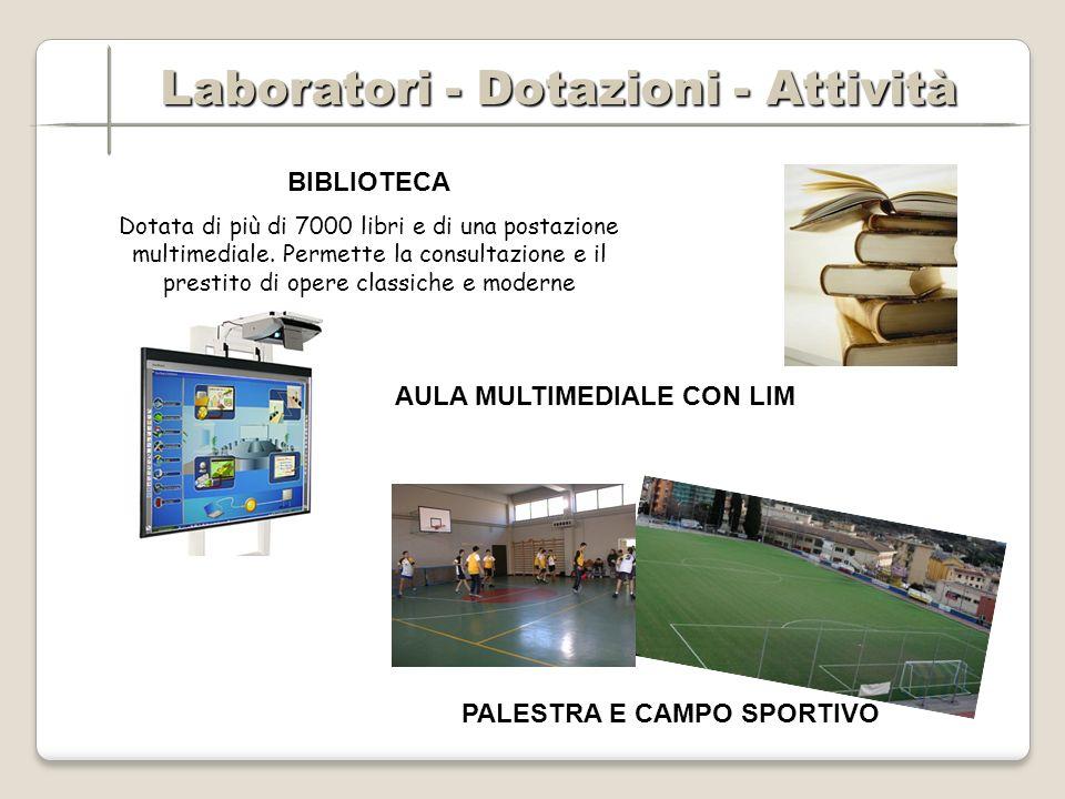 BIBLIOTECA Dotata di più di 7000 libri e di una postazione multimediale.