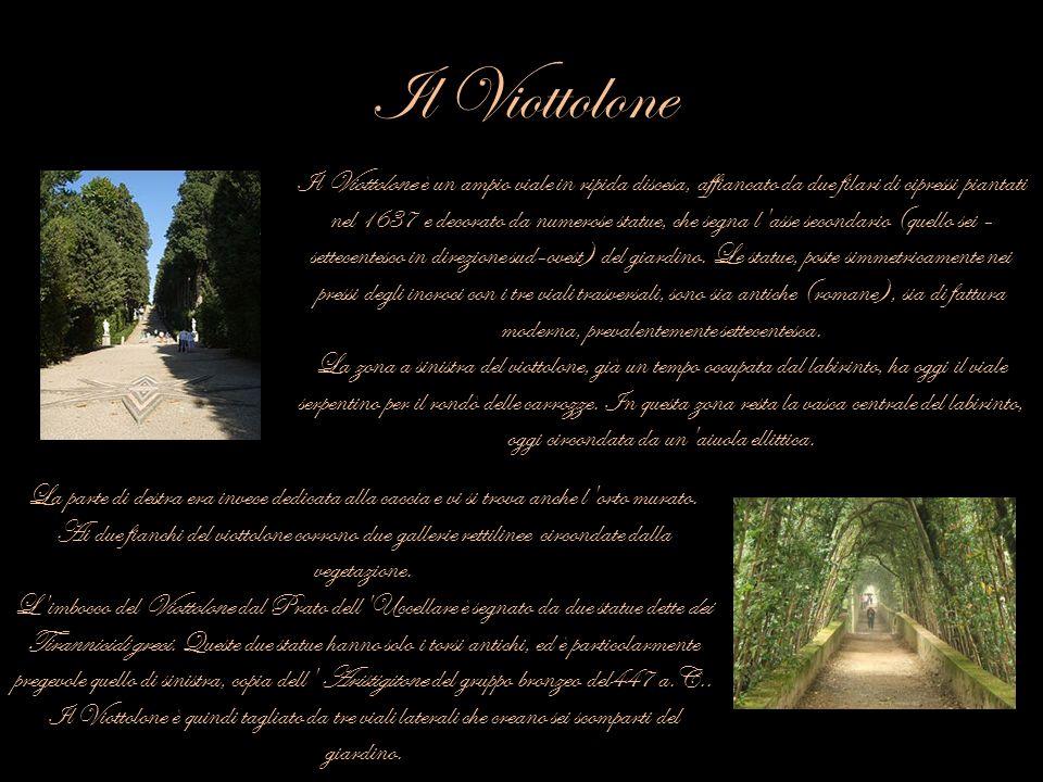 Il Viottolone Il Viottolone è un ampio viale in ripida discesa, affiancato da due filari di cipressi piantati nel 1637 e decorato da numerose statue,