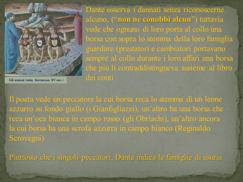 non ne conobbi alcun Dante osserva i dannati senza riconoscerne alcuno, (non ne conobbi alcun) tuttavia vede che ognuno di loro porta al collo una bor