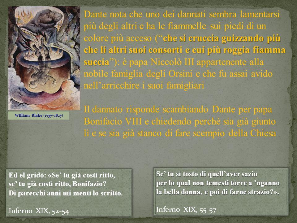 William Blake (1757–1827) che si cruccia guizzando più che li altri suoi consorti e cui più roggia fiamma succia Dante nota che uno dei dannati sembra