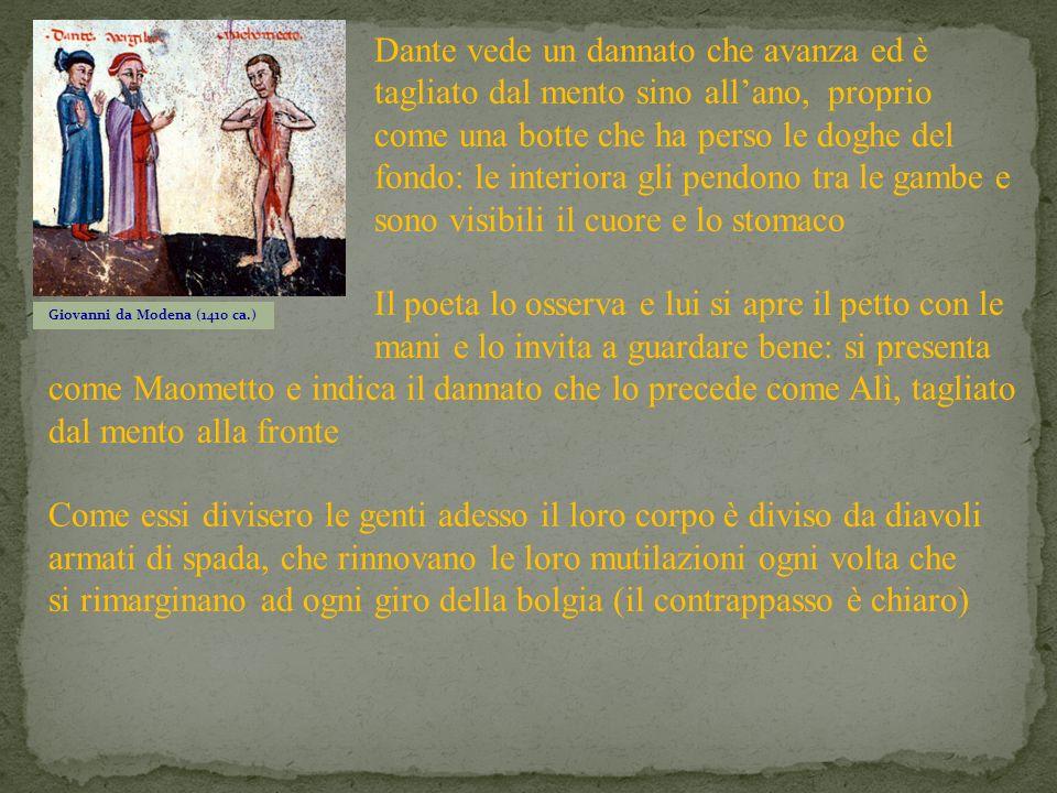 Giovanni da Modena (1410 ca.) Dante vede un dannato che avanza ed è tagliato dal mento sino allano, proprio come una botte che ha perso le doghe del f