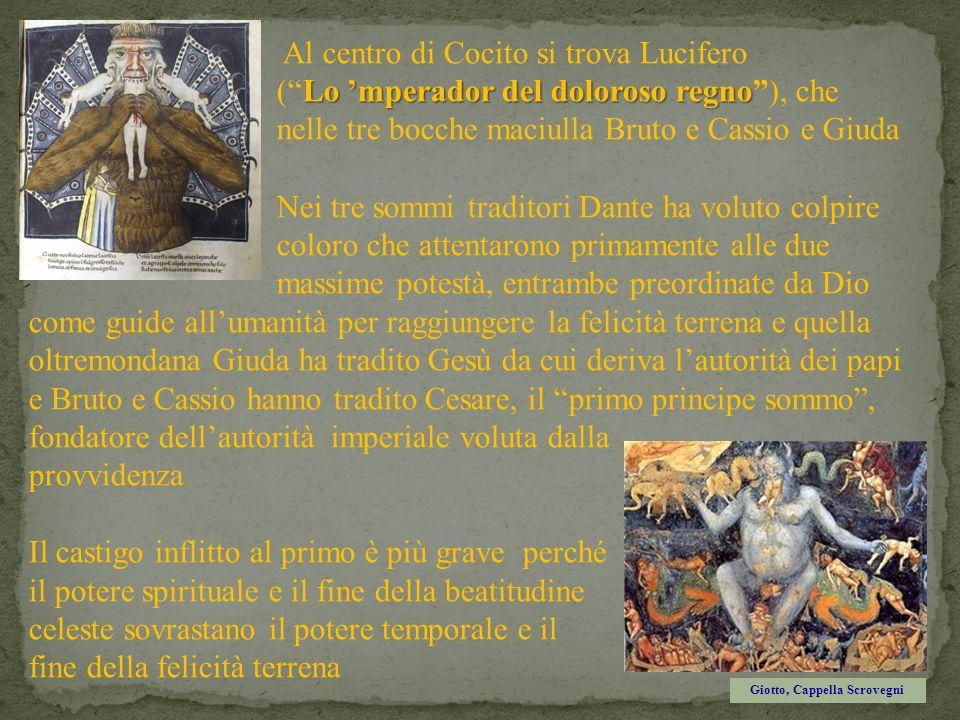 Al centro di Cocito si trova Lucifero Lo mperador del doloroso regno (Lo mperador del doloroso regno), che nelle tre bocche maciulla Bruto e Cassio e