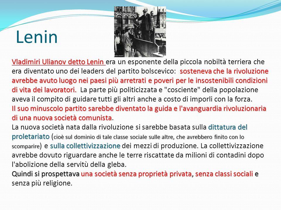 Lenin Vladimiri Ulianov detto Lenin sosteneva che la rivoluzione avrebbe avuto luogo nei paesi più arretrati e poveri per le insostenibili condizioni