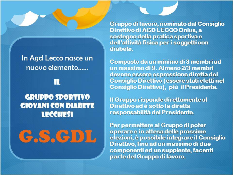 In Agd Lecco nasce un nuovo elemento…… Gruppo di lavoro, nominato dal Consiglio Direttivo di AGD LECCO Onlus, a sostegno della pratica sportiva e dell