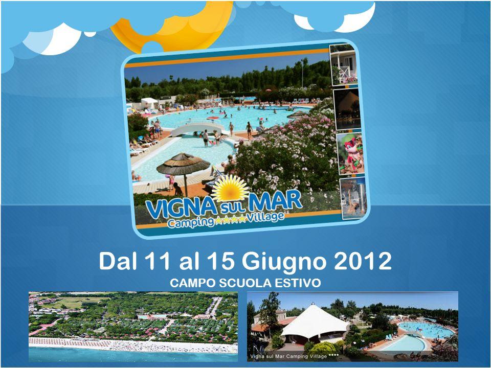 CAMPO SCUOLA ESTIVO Dal 11 al 15 Giugno 2012