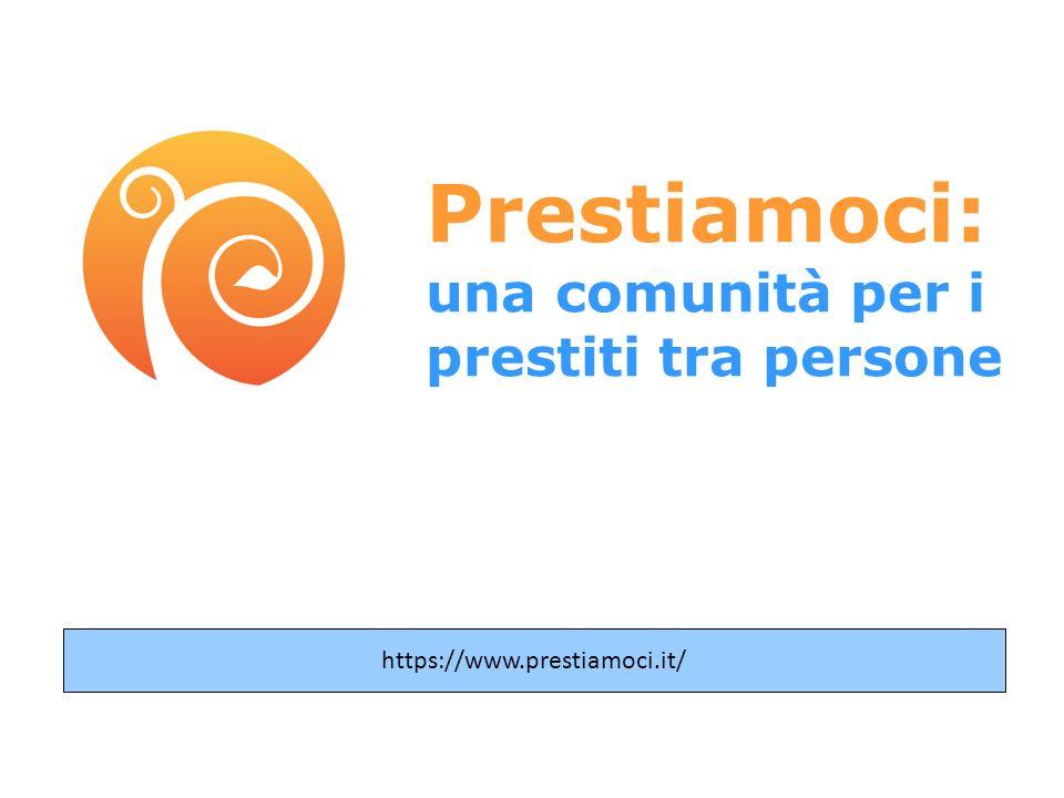 Prestiamoci: una comunità per i prestiti tra persone https://www.prestiamoci.it/