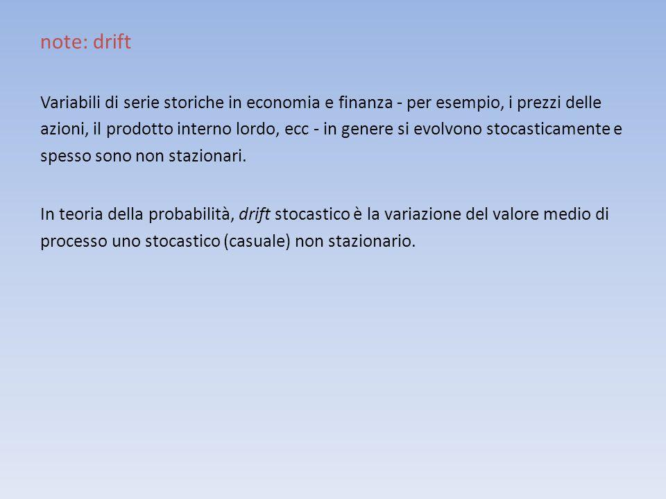 note: drift Variabili di serie storiche in economia e finanza - per esempio, i prezzi delle azioni, il prodotto interno lordo, ecc - in genere si evol