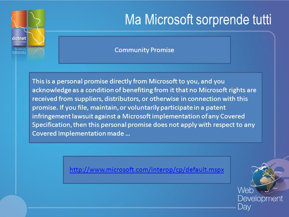 Fare clic per modificare lo stile del titolo Fare clic per modificare stili del testo dello schema – Secondo livello Terzo livello – Quarto livello » Quinto livello Ma Microsoft sorprende tutti Community Promise This is a personal promise directly from Microsoft to you, and you acknowledge as a condition of benefiting from it that no Microsoft rights are received from suppliers, distributors, or otherwise in connection with this promise.