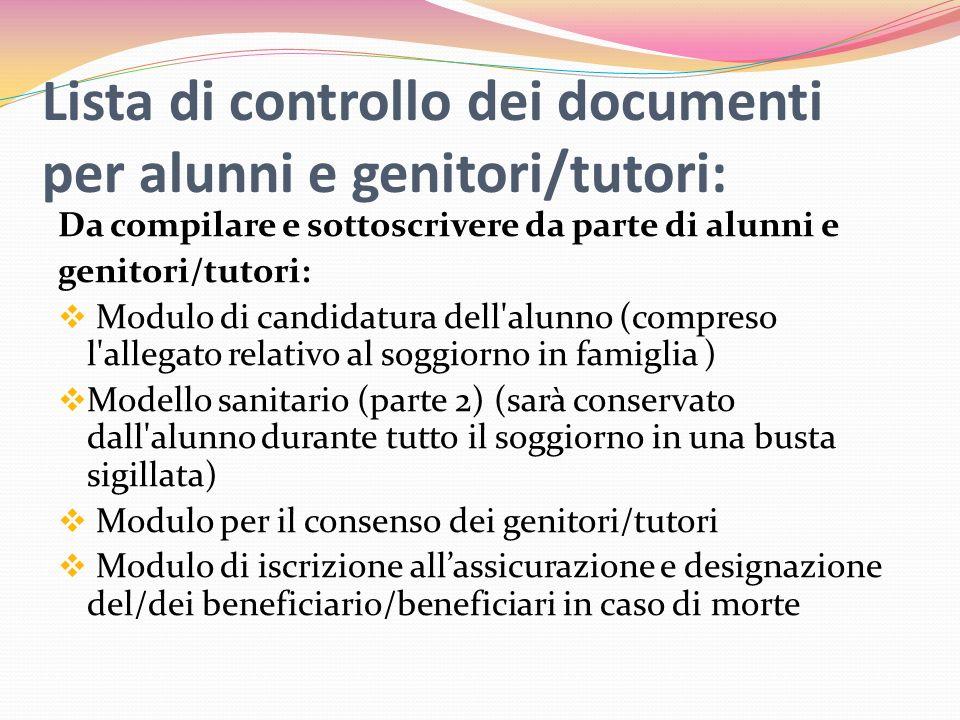 Lista di controllo dei documenti per alunni e genitori/tutori: Da compilare e sottoscrivere da parte di alunni e genitori/tutori: Modulo di candidatur