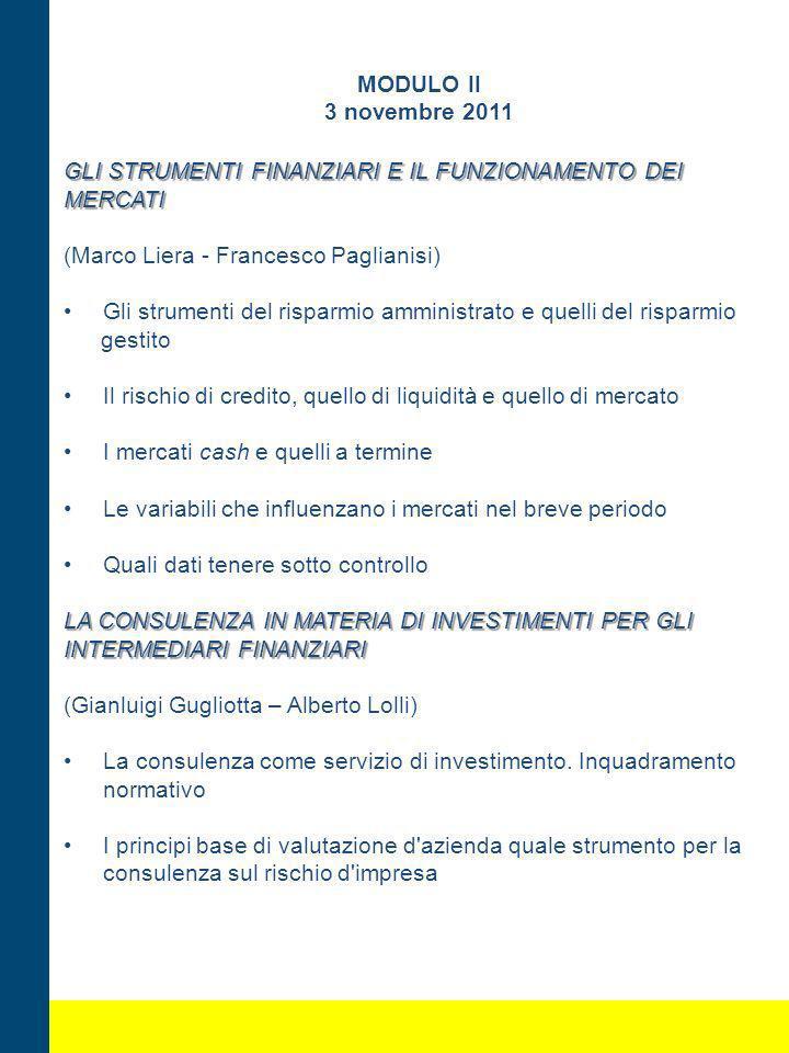 MODULO II 3 novembre 2011 GLI STRUMENTI FINANZIARI E IL FUNZIONAMENTO DEI MERCATI (Marco Liera - Francesco Paglianisi) Gli strumenti del risparmio amm