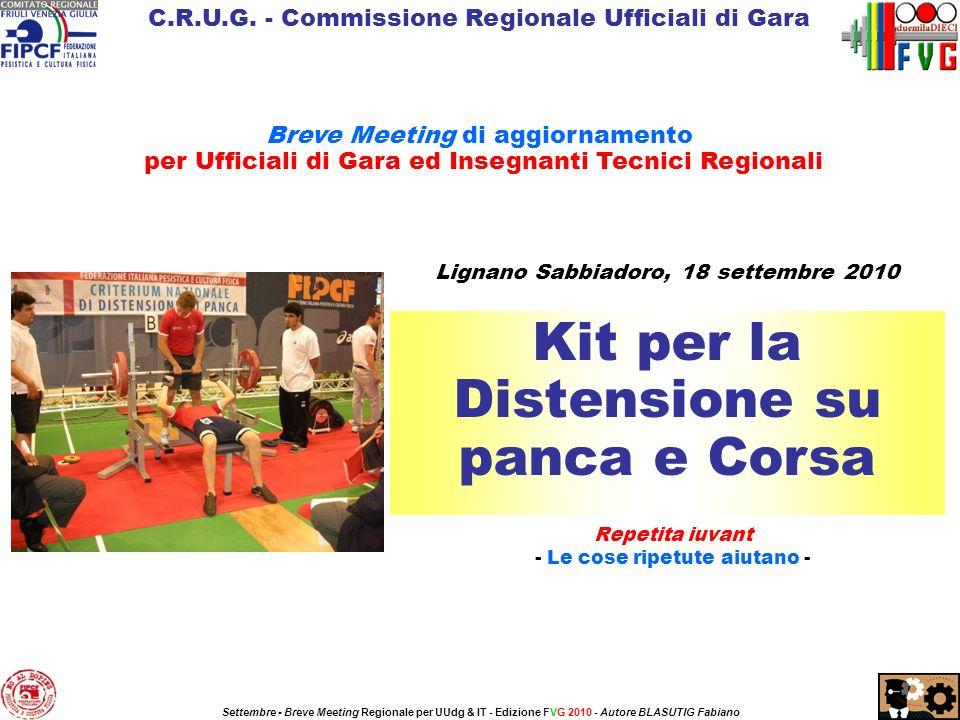 C.R.U.G. - Commissione Regionale Ufficiali di Gara Breve Meeting di aggiornamento per Ufficiali di Gara ed Insegnanti Tecnici Regionali Lignano Sabbia