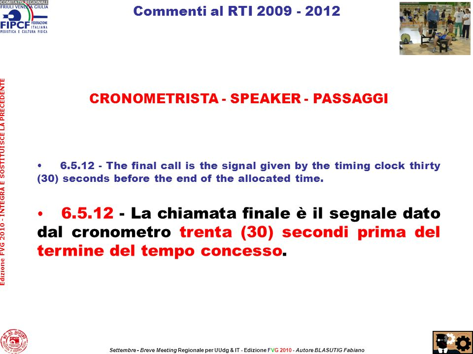 CRONOMETRISTA - SPEAKER - PASSAGGI 6.5.12 - The final call is the signal given by the timing clock thirty (30) seconds before the end of the allocated time.