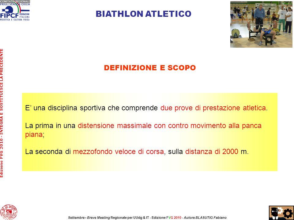 E una disciplina sportiva che comprende due prove di prestazione atletica.
