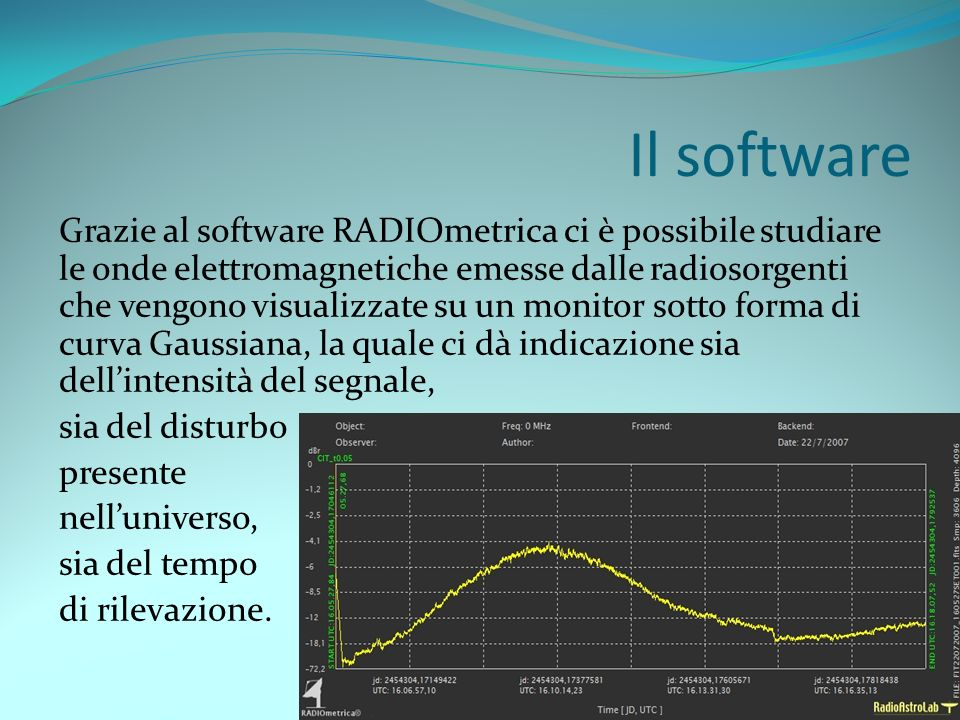 Da onde radio a segnale elettrico Il ricevitore trasforma le onde radio in segnale elettrico continuo che, attraverso dei cavi coassiali, giunge dalla