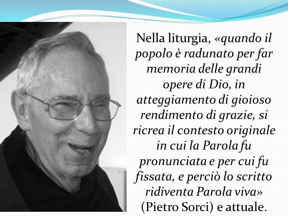 Nella liturgia, «quando il popolo è radunato per far memoria delle grandi opere di Dio, in atteggiamento di gioioso rendimento di grazie, si ricrea il