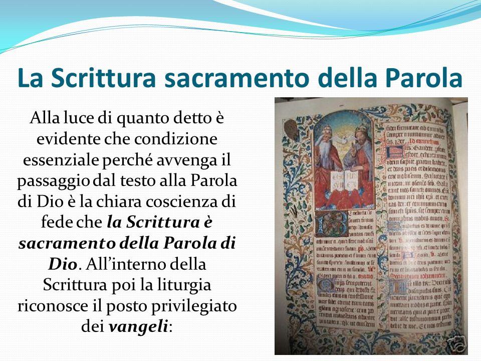 La Scrittura sacramento della Parola Alla luce di quanto detto è evidente che condizione essenziale perché avvenga il passaggio dal testo alla Parola