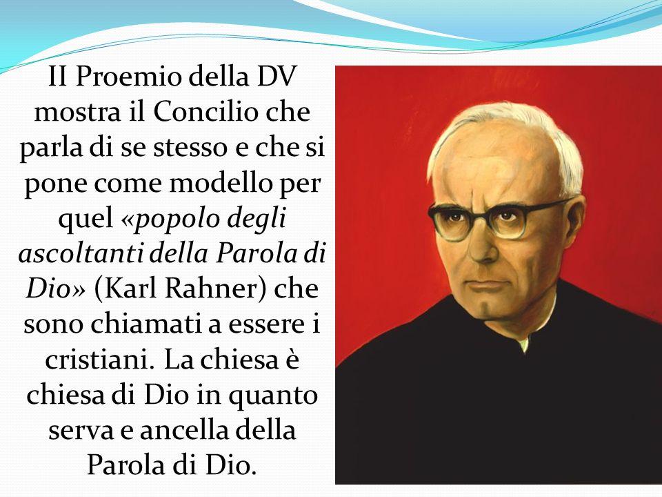 II Proemio della DV mostra il Concilio che parla di se stesso e che si pone come modello per quel «popolo degli ascoltanti della Parola di Dio» (Karl