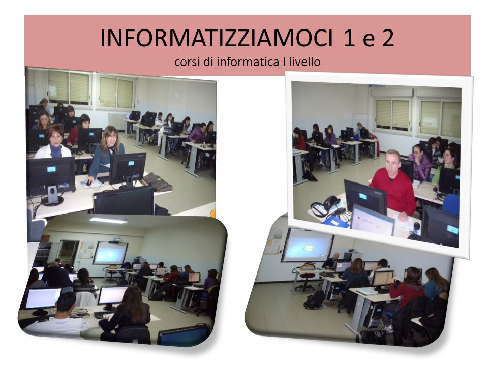 INFORMATIZZIAMOCI 1 e 2 corsi di informatica I livello