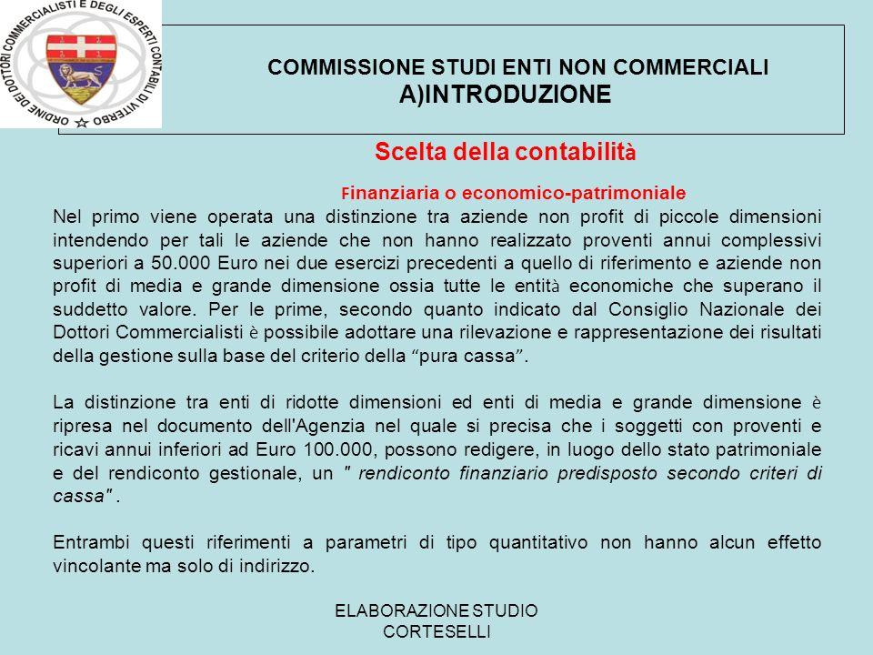 ELABORAZIONE STUDIO CORTESELLI COMMISSIONE STUDI ENTI NON COMMERCIALI F inanziaria o economico-patrimoniale Nel primo viene operata una distinzione tr