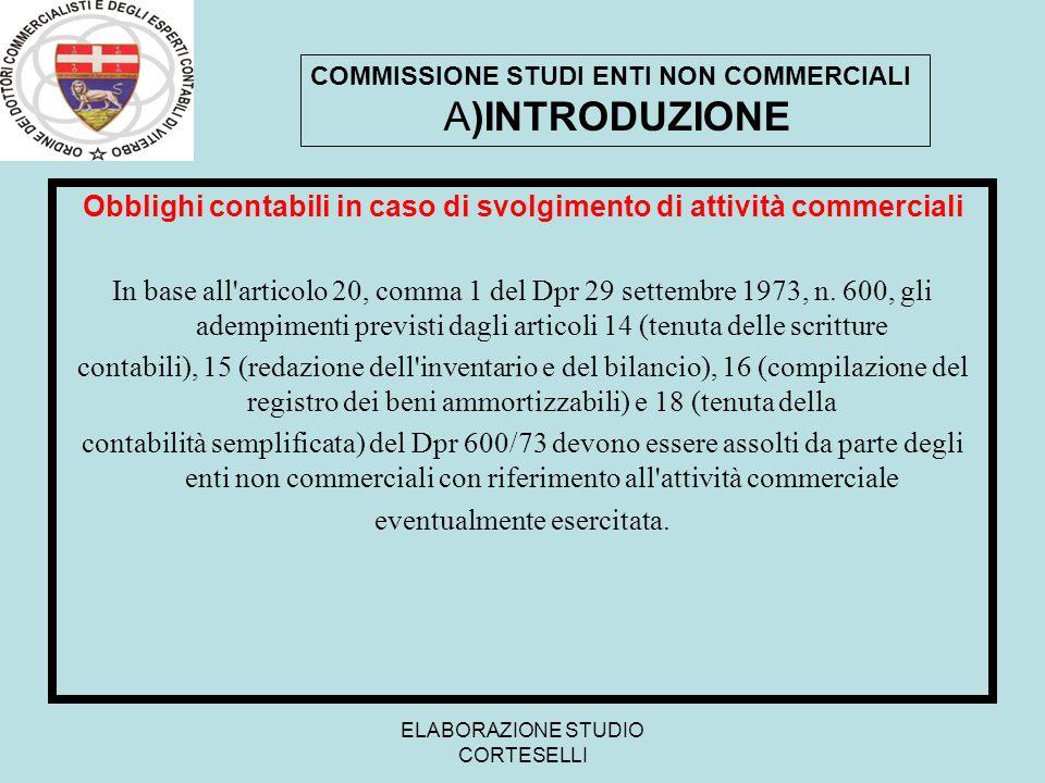 ELABORAZIONE STUDIO CORTESELLI Obblighi contabili in caso di svolgimento di attività commerciali In base all'articolo 20, comma 1 del Dpr 29 settembre