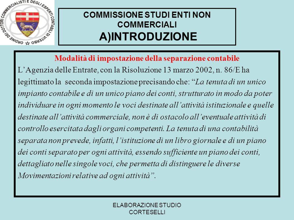 ELABORAZIONE STUDIO CORTESELLI Modalità di impostazione della separazione contabile LAgenzia delle Entrate, con la Risoluzione 13 marzo 2002, n. 86/E