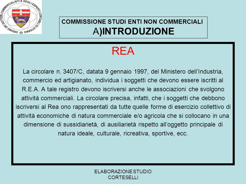 ELABORAZIONE STUDIO CORTESELLI REA La circolare n. 3407/C, datata 9 gennaio 1997, del Ministero dellIndustria, commercio ed artigianato, individua i s