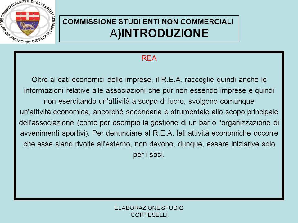 ELABORAZIONE STUDIO CORTESELLI REA Oltre ai dati economici delle imprese, il R.E.A. raccoglie quindi anche le informazioni relative alle associazioni
