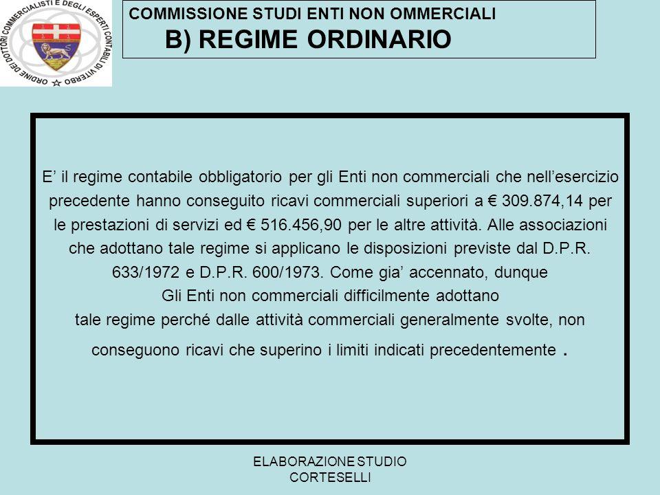ELABORAZIONE STUDIO CORTESELLI E il regime contabile obbligatorio per gli Enti non commerciali che nellesercizio precedente hanno conseguito ricavi co