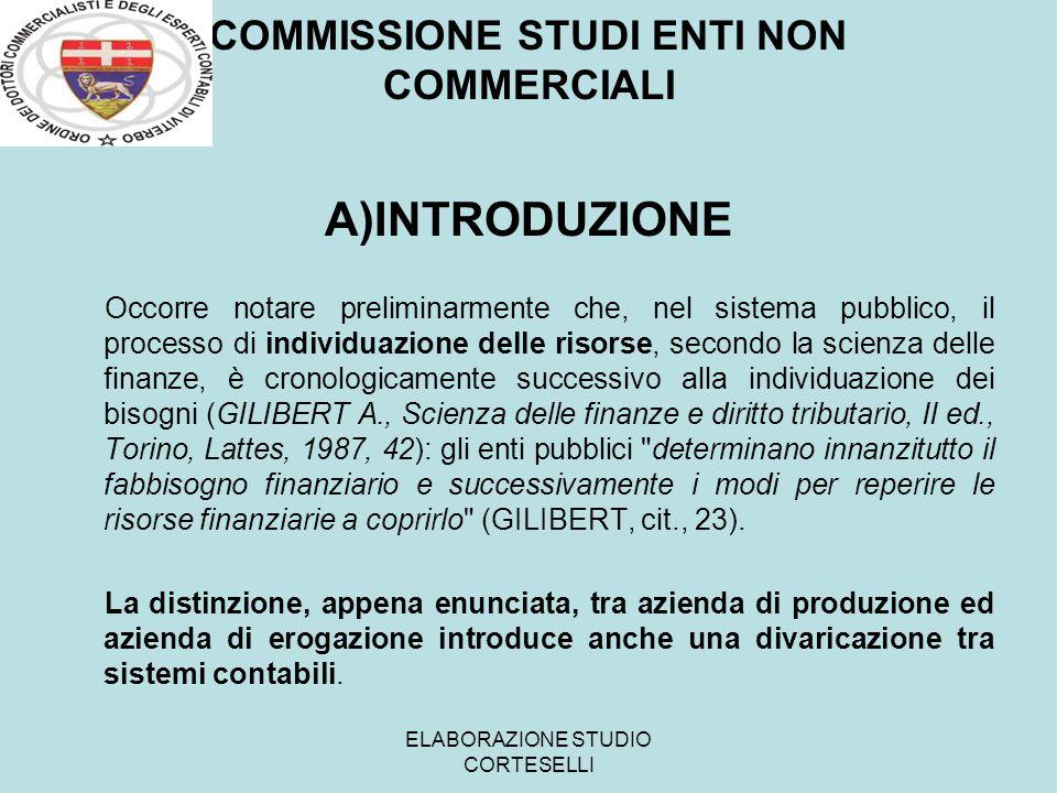 COMMISSIONE STUDI ENTI NON COMMERCIALI A)INTRODUZIONE Occorre notare preliminarmente che, nel sistema pubblico, il processo di individuazione delle ri