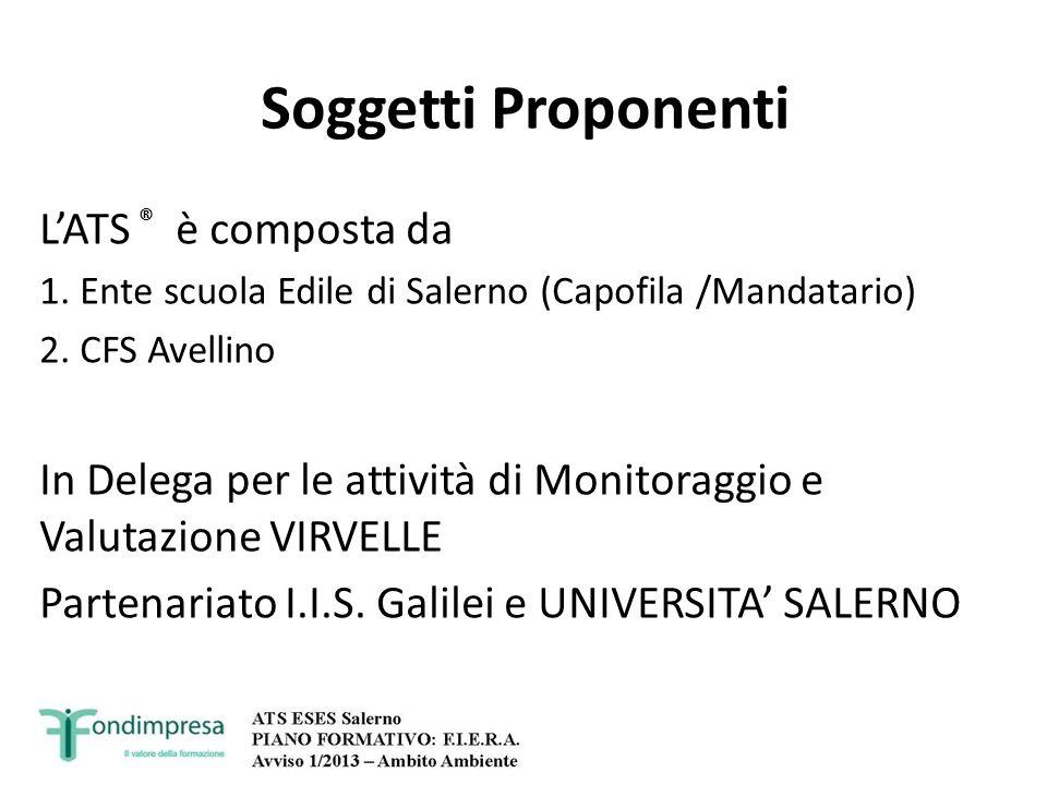 Soggetti Proponenti LATS ® è composta da 1. Ente scuola Edile di Salerno (Capofila /Mandatario) 2. CFS Avellino In Delega per le attività di Monitorag