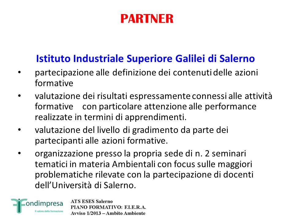 PARTNER Istituto Industriale Superiore Galilei di Salerno partecipazione alle definizione dei contenuti delle azioni formative valutazione dei risulta