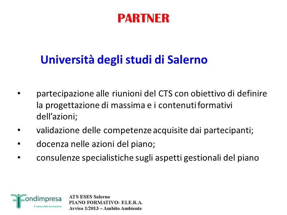 PARTNER Università degli studi di Salerno partecipazione alle riunioni del CTS con obiettivo di definire la progettazione di massima e i contenuti for