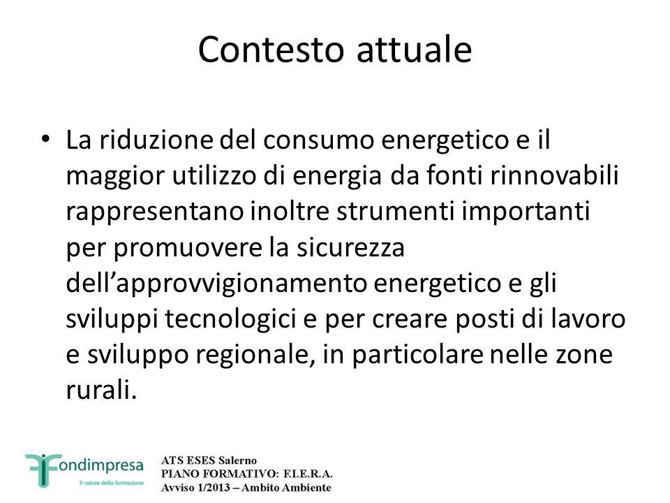 Contesto attuale La riduzione del consumo energetico e il maggior utilizzo di energia da fonti rinnovabili rappresentano inoltre strumenti importanti