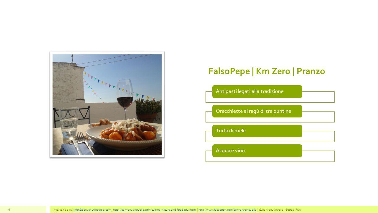 FalsoPepe | Km Zero | Pranzo Antipasti legati alla tradizioneOrecchiette al ragù di tre puntineTorta di meleAcqua e vino 392 347 22 71 | info@benvenut
