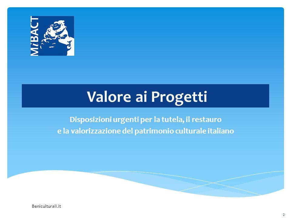 Beniculturali.it Valore a lavoro e risorse Disposizioni urgenti per assicurare efficienti risorse al sistema dei beni, delle attività culturali 13