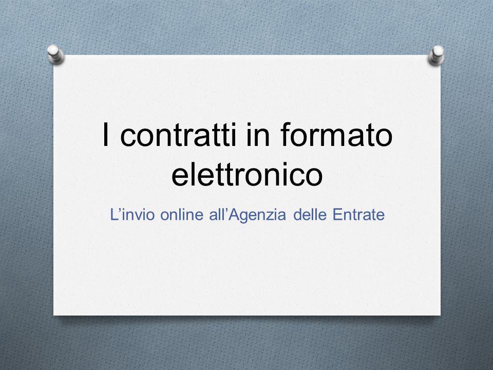 I contratti in formato elettronico Linvio online allAgenzia delle Entrate