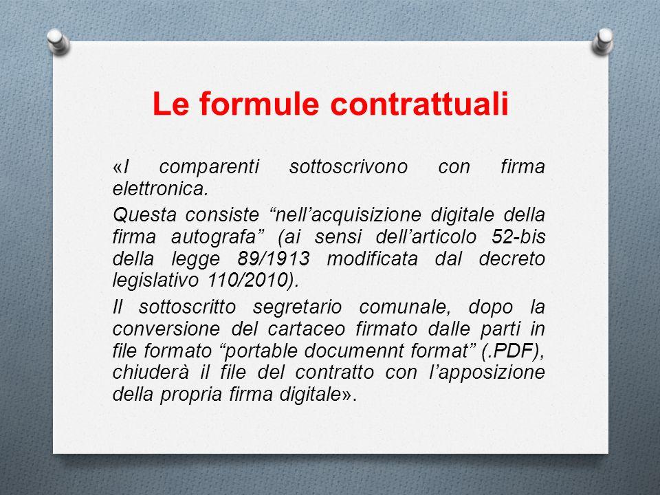 Le formule contrattuali «I comparenti sottoscrivono con firma elettronica. Questa consiste nellacquisizione digitale della firma autografa (ai sensi d
