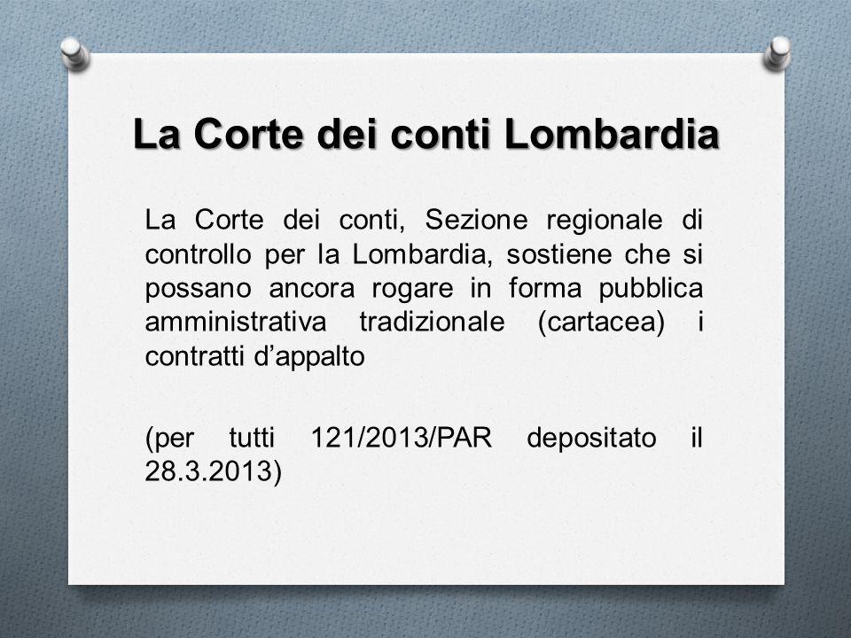 La Corte dei conti Lombardia La Corte dei conti, Sezione regionale di controllo per la Lombardia, sostiene che si possano ancora rogare in forma pubbl