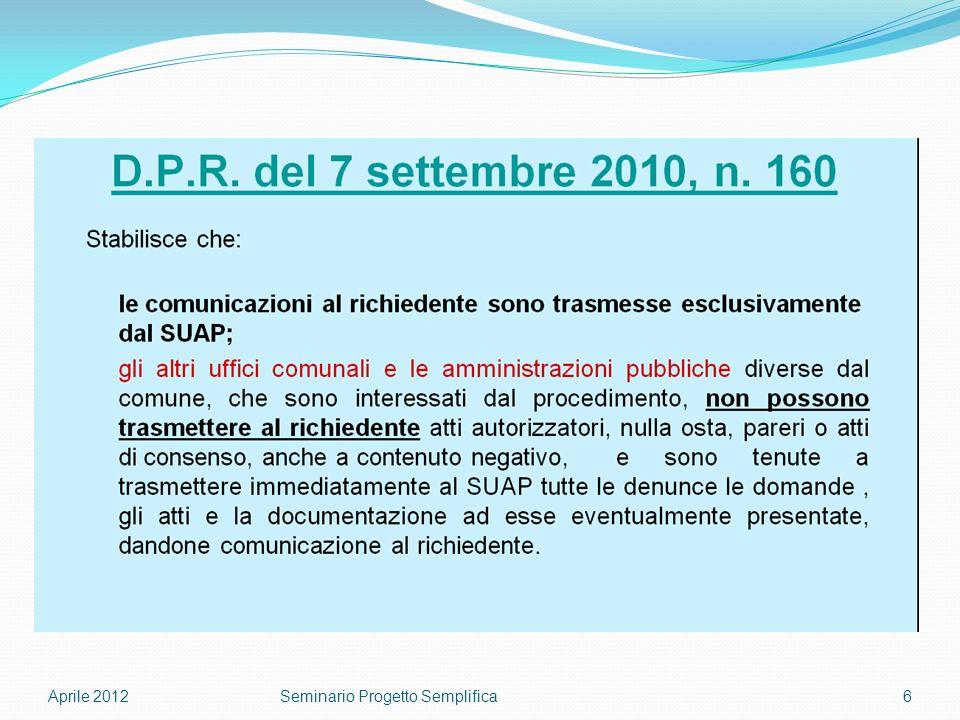 Aprile 20126Seminario Progetto Semplifica