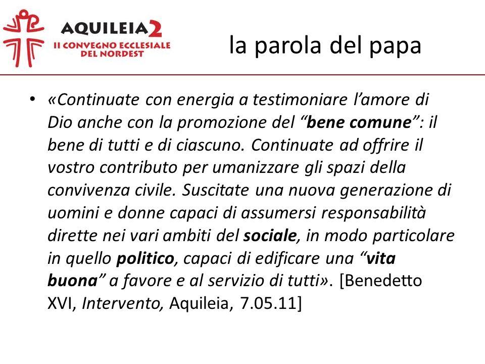 la parola del papa «Continuate con energia a testimoniare lamore di Dio anche con la promozione del bene comune: il bene di tutti e di ciascuno.